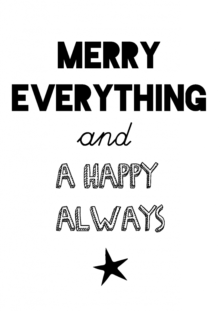 Merry everything and a happy always!